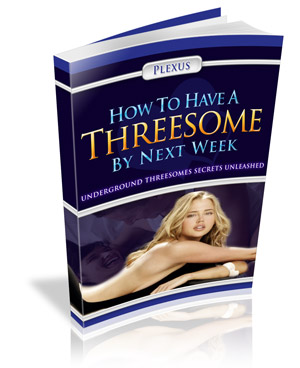 How To Have A Threesome By Next Week