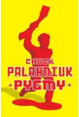 Chuck Palahniuk Pygmy