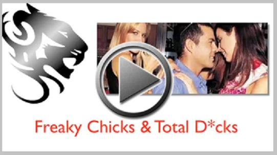 Freaky Chicks And Total Dicks Video Webinar