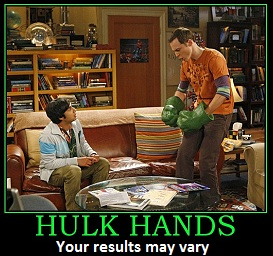 Sheldon hulk hands the big bang theory