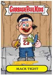 Mack Tight Garbage Pail Kid