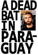 Roosh Vorek A Dead Bat in Paraguay