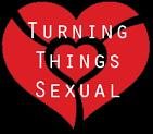 Turning Things Sexual